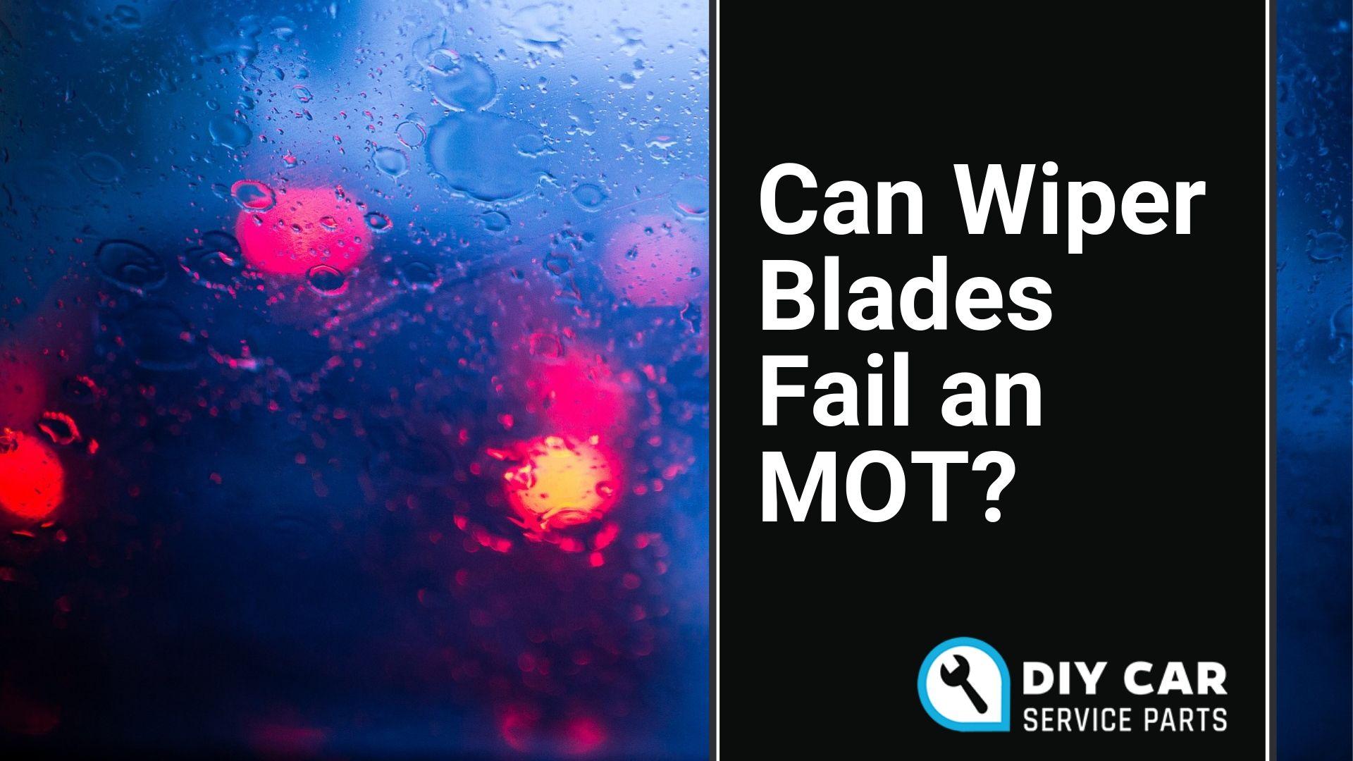 Can Wiper Blades Fail an MOT? |  DIY Car Service Parts | Middlewich